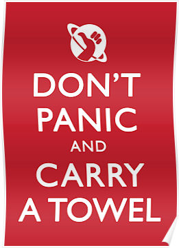 don't panic and carry a towel