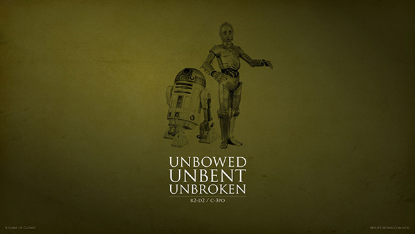 star wars got - unbowed unbent unbroken